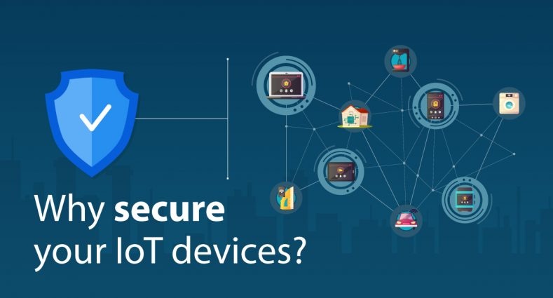 Why secure your IoT Devices